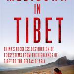 Reseña del libro: Meltdown in Tibet (derretimiento en el Tíbet) de Michael Buckley, sobre la destrucción ecológica por parte China